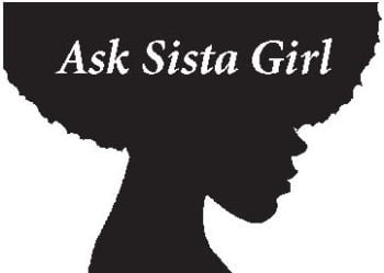 Ask Sista Girl – February 2019