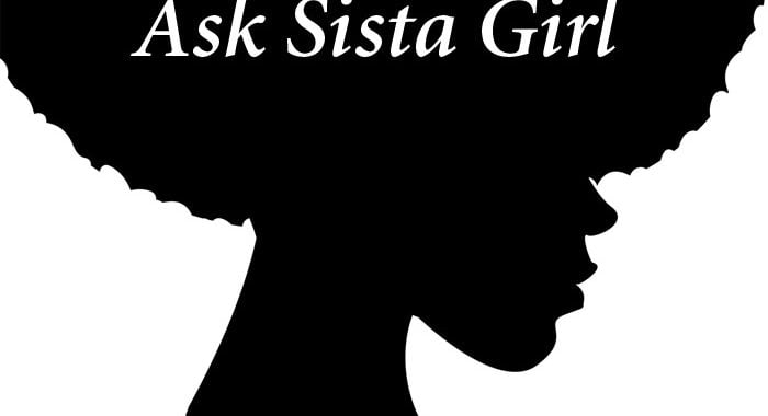 Ask Sista Girl – October 2018
