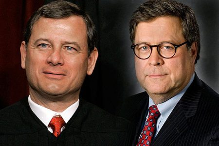 John Roberts, head of the Supreme Court, and William Barr, Attorney General of the United States